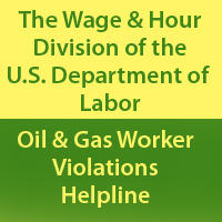 US Wage & Hour Helpline for Gas & Oil Workers